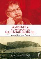 ANDRATX A L´IMAGINARI DE BALTASAR PORCEL