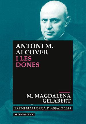 ANTONI M. ALCOVER I LES DONES (PREMI MALLORCA D'ASSAIG 2018)