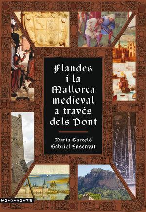 FLANDES I LA MALLORCA MEDIEVAL A TRAVÉS DELS PONT