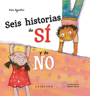 SEIS HISTORIAS DE SÍ Y DE NO