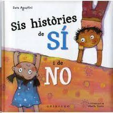 SIS HISTÒRIES DE SÍ I DE NO