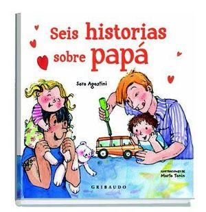 SEIS HISTORIAS SOBRE PAPÁ