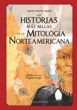 HISTORIAS MÁS BELLAS DE LA MITOLOGÍA NORTEAMERICANA, LAS