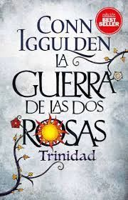 GUERRA DE LAS DOS ROSAS, LA  -  II.TRINIDAD