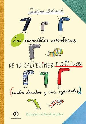 INCREÍBLES AVENTURAS DE 10 CALCETINES FUGITIVOS, LAS