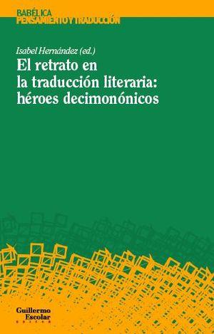 RETRATO EN LA TRADUCCIÓN LITERARIA, EL: HÉROES DECIMONÓNICOS