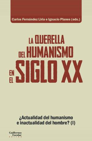 QUERELLA DEL HUMANISMO EN EL SIGLO XX, LA