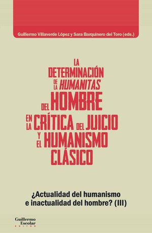 DETERMINACIÓN DE LA HUMANITAS DEL HOMBRE EN LA CRÍTICA DEL JUICIO Y EN EL HUMANISMO CLÁSICO