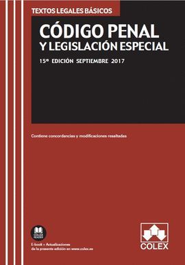 CÓDIGO PENAL Y LEGISLACIÓN ESPECIAL (15 EDICION SEPTIEMBRE 2017)
