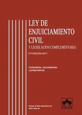 LEY DE ENJUICIAMIENTO CIVIL Y LEGISLACION COMPLEMENTARIA 2017
