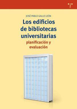 EDIFICIOS DE BIBLIOTECAS UNIVERSITARIAS, LOS: PLANIFICACIÓN Y EVALUACIÓN
