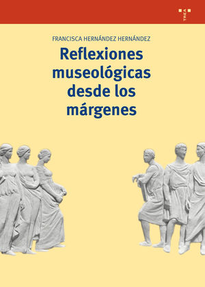 REFLEXIONES MUSEOLÓGICAS DESDE LOS MÁRGENES