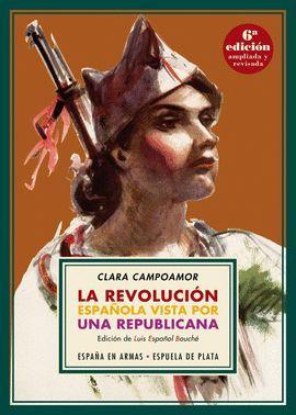 REVOLUCIÓN ESPAÑOLA VISTA POR UNA REPUBLICANA, LA