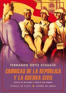 CRÓNICAS DE LA REPÚBLICA Y LA GUERRA CIVIL