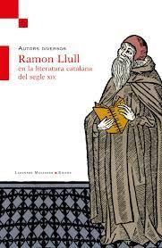 RAMON LLULL EN LA LITERATURA CATALANA DEL SEGLE XIX