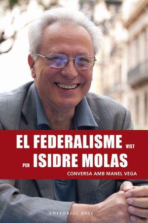 FEDERALISME VIST PER ISIDRE MOLAS, EL