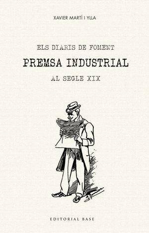 DIARIS DE FOMENT, ELS. PREMSA INDUSTRIAL AL SEGLE XIX