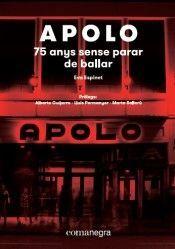 APOLO: 75 ANYS SENSE PARAR DE BALLAR