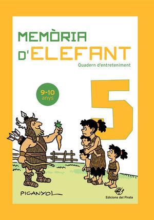 MEMÒRIA D'ELEFANT 5  ( 9-10 ANYS )