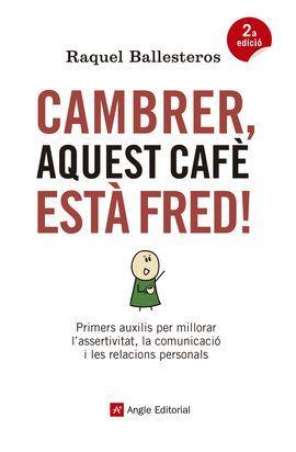 CAMBRER, AQUEST CAFÈ ESTÀ FRED!