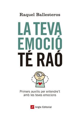 TEVA EMOCIÓ TÉ RAÓ, LA