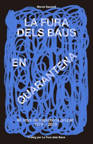 FURA DELS BAUS EN QUARENTENA, LA (1979-2019)