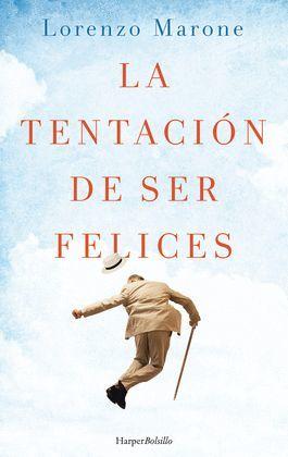 TENTACIÓN DE SER FELICES, LA