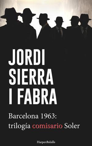 BARCELONA 1963. TRILOGIA COMISARIO SOLER