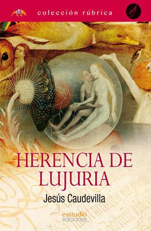 HERENCIA DE LUJURIA
