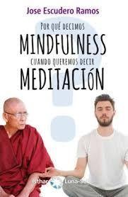 ¿POR QUE DECIMOS MINDFULNESS CUANDO QUEREMOS DECIR MEDITACIÓN?