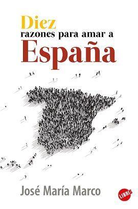 DIEZ RAZONES PARA AMAR A ESPAÑA