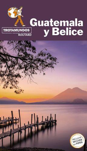GUATEMALA Y BELICE - TROTAMUNDOS ROUTARD