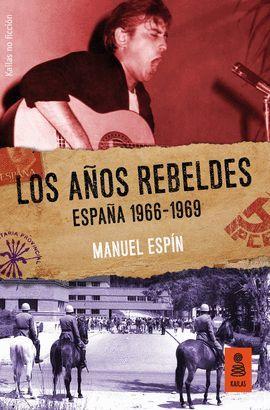 AÑOS REBELDES, LOS: ESPAÑA 1966-1969
