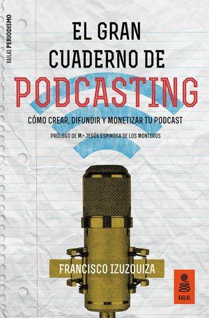 GRAN CUADERNO DE PODCASTING, EL