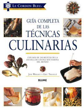 TÉCNICAS CULINARIAS, GUÍA COMPLETA DE LAS - LE CORDON BLEU