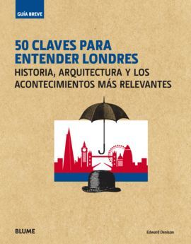 GUÍA BREVE. 50 CLAVES PARA ENTENDER LONDRES