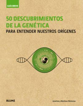 50 DESCUBRIMIENTOS DE LA GENÉTICA