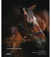 CABALLO, EL . ESPLENDOR Y NOBLEZA