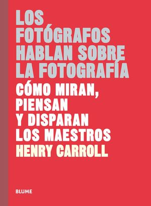 FOTÓGRAFOS HABLAN SOBRE LA FOTOGRAFÍA, LOS
