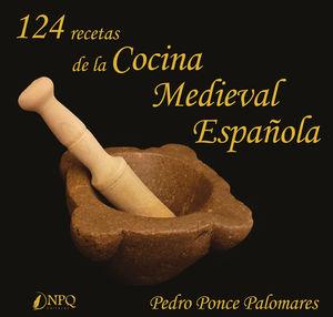 124 RECETAS DE LA COCINA MEDIEVAL ESPAÑOLA