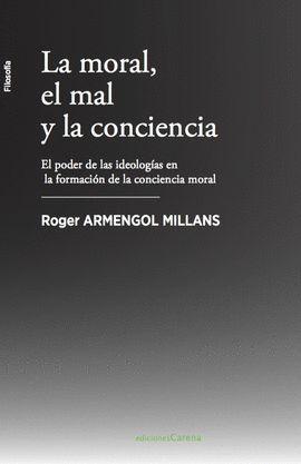 MORAL, EL MAL Y LA CONCIENCIA, LA
