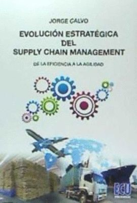 EVOLUCIÓN ESTRATÉGICA DEL SUPPLY CHAIN MANAGEMENT