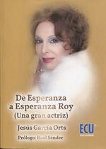 DE ESPERANZA A ESPERANZA ROY (UNA GRAN ACTRIZ)