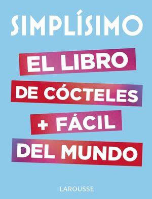 SIMPLÍSIMO - CÓCTELES + FÁCIL DEL MUNDO, EL LIBRO DE