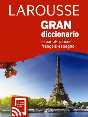GRAN DICCIONARIO ESPAÑOL - FRANCES / FRANÇAIS - ESPAGNOL