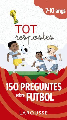 150 PREGUNTES SOBRE FUTBOL  ( 7-10 ANYS )