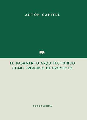 BASAMENTO ARQUITECTÓNICO COMO PRINCIPIO DEL PROYECTO, EL