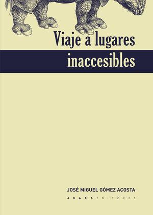 VIAJE A LUGARES INACCESIBLES