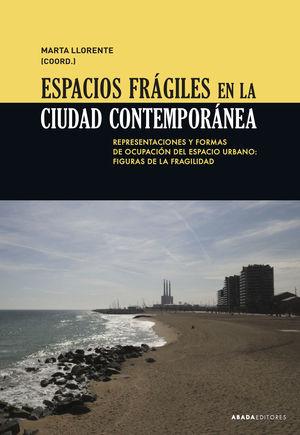 ESPACIOS FRÁGILES EN LA CIUDAD CONTEMPORÁNEA