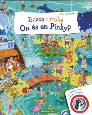 BUSCA I TROBA. ON ÉS EN PINKY?
